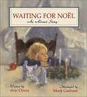Waiting for Noel: An Advent Story, by Ann Dixon & Mark Graham (illustrator)